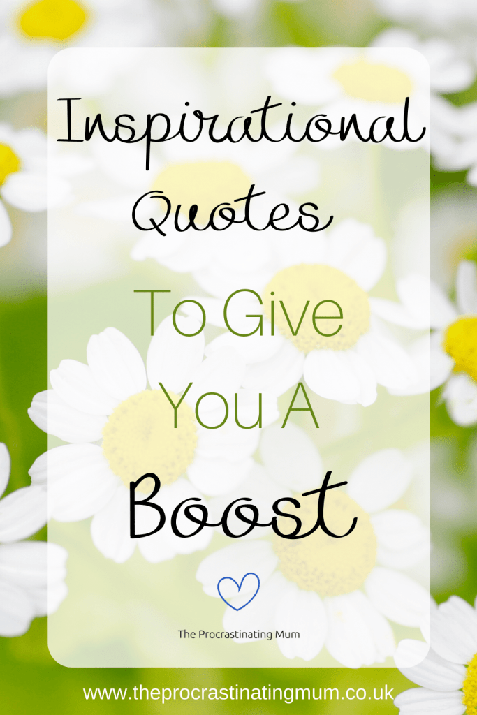 Inspirational Quotes To Give You A Boost Pinterest Pin