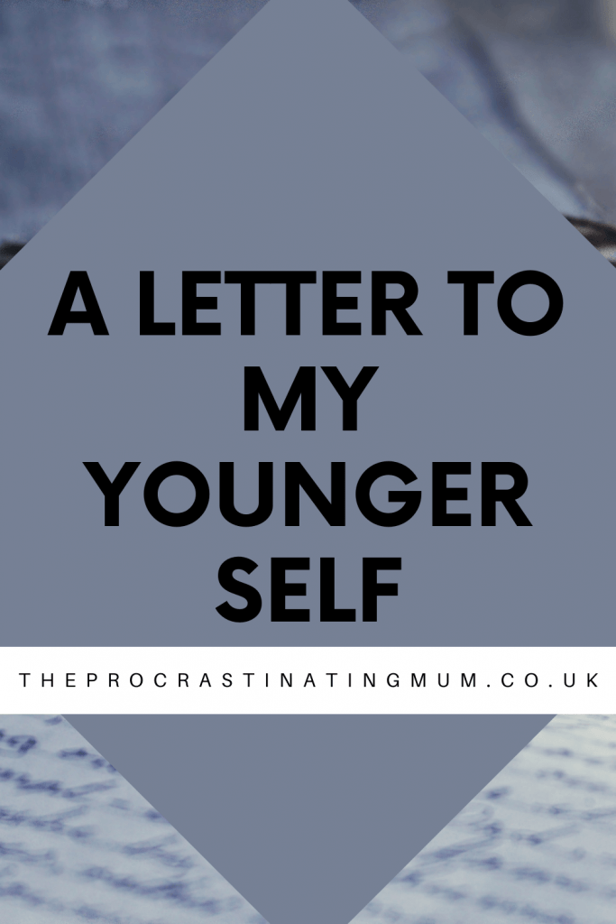A letter to my younger self Pinterest Pin