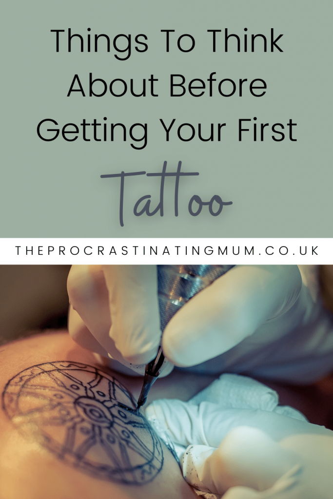 Things To Think About Before Getting Your First Tattoo Pinterest Pin